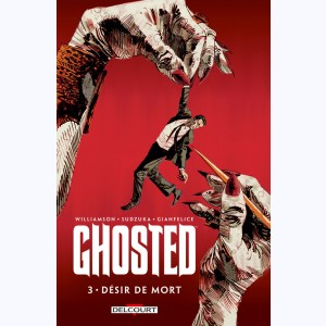 Ghosted : Tome 3, Désir de mort