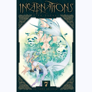 Incarnations : Tome 7