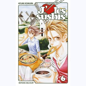 J'aime les sushis : Tome 6