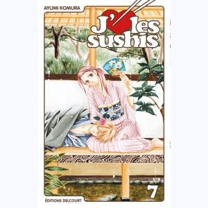 J'aime les sushis : Tome 7