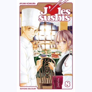 J'aime les sushis : Tome 8
