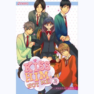 Kiss him, not me ! : Tome 2