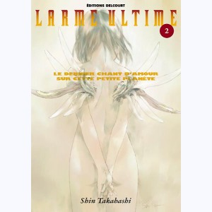 Larme ultime : Tome 2