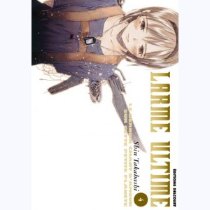 Larme ultime : Tome 4