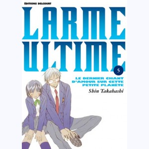 Larme ultime : Tome 5