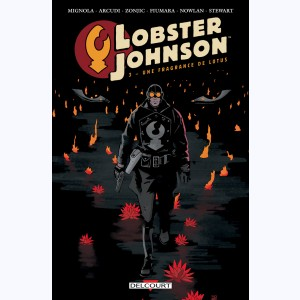 Lobster Johnson : Tome 3, Une fragrance de lotus