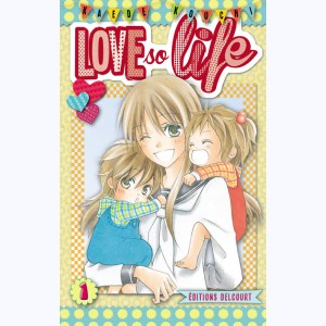 Love so life : Tome 1