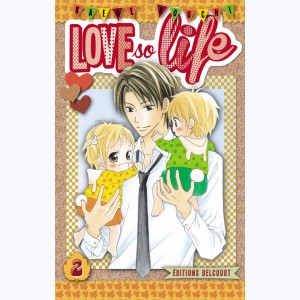 Love so life : Tome 2