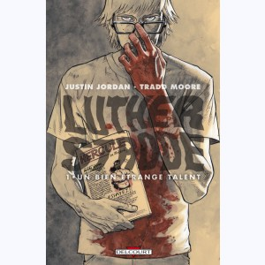 Luther Strode : Tome 1, Un bien étrange talent