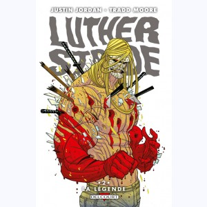 Luther Strode : Tome 2, La légende