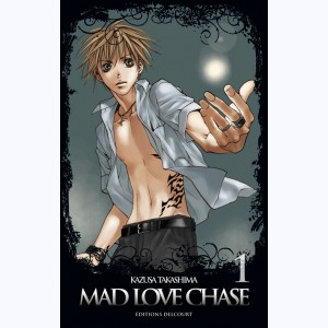 Mad Love Chase : Tome 1