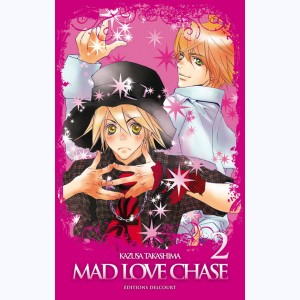 Mad Love Chase : Tome 2