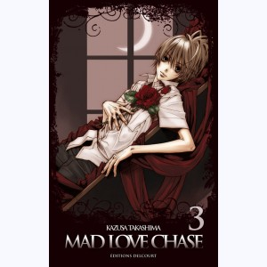 Mad Love Chase : Tome 3