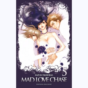 Mad Love Chase : Tome 5