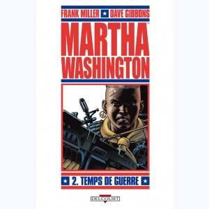 Martha Washington : Tome 2, Temps de guerre