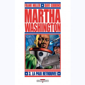 Martha Washington : Tome 3, La Paix retrouvée