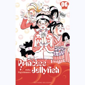 Princess Jellyfish : Tome 6