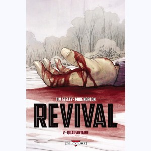 Revival : Tome 2, Quarantaine