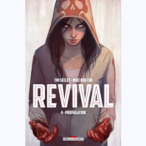 Revival : Tome 4, Propagation