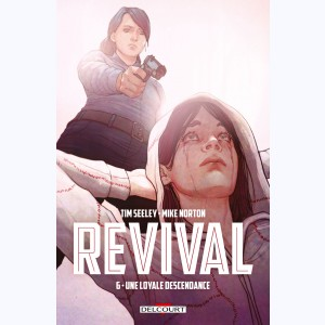 Revival : Tome 6, Une loyale descendance