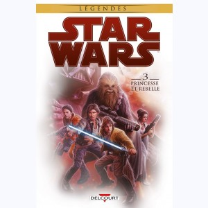 Star Wars : Tome 3, Princesse et Rebelle