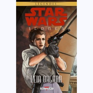 Star Wars - Icones : Tome 2, Leia Organa