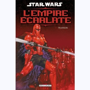 Star Wars - L'Empire Écarlate : Tome 1, Trahison