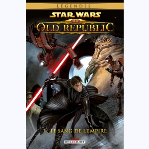 Star Wars - The Old Republic : Tome 1, Le Sang de l'Empire