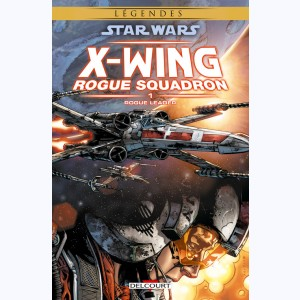 Star Wars - X-Wing Rogue Squadron : Tome 1, Rogue Leader