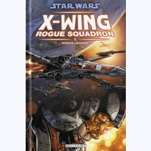 Star Wars - X-Wing Rogue Squadron : Tome 1, Rogue Leader :