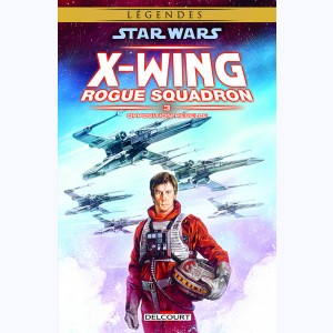 Star Wars - X-Wing Rogue Squadron : Tome 3, Opposition Rebelle