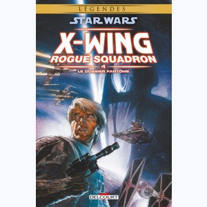 Star Wars - X-Wing Rogue Squadron : Tome 4, Le dossier fantôme