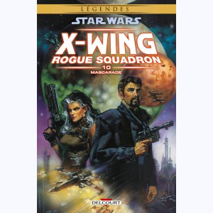 Star Wars - X-Wing Rogue Squadron : Tome 10, Mascarade