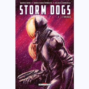 Storm Dogs : Tome 1, L'orage