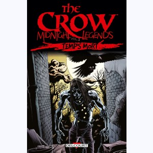 The Crow - Midnight Legends : Tome 2, Temps mort