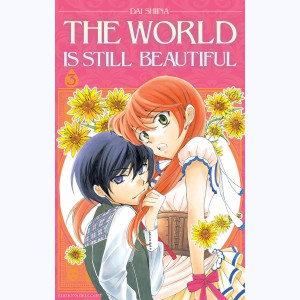 The world is still beautiful : Tome 3