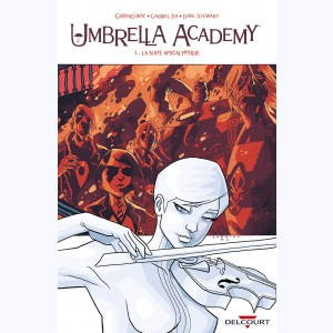 Umbrella Academy : Tome 1, La Suite apocalyptique