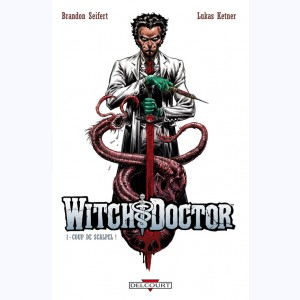 Witch Doctor : Tome 1, Coup de scalpel !