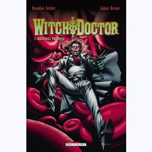 Witch Doctor : Tome 2, Mauvaises pratiques