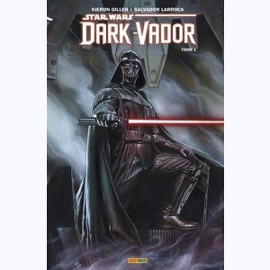 Star Wars - Dark Vador - 100% Star Wars : Tome 1