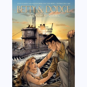 Betty & Dodge : Tome 2, Crash au Québec
