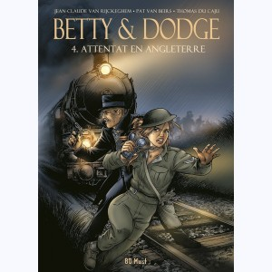 Betty & Dodge : Tome 4, Attentat en Angleterre
