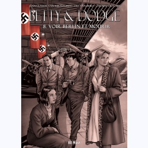 Betty & Dodge : Tome 8, Voir Berlin et mourir : Luxe N&B