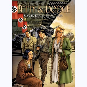Betty & Dodge : Tome 8, Voir Berlin et mourir