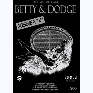 Betty & Dodge, Dossier X