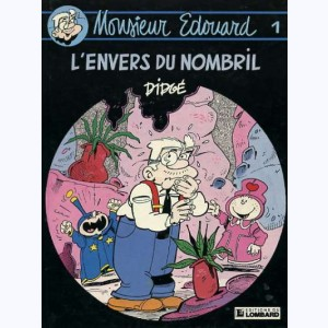 Monsieur Edouard : Tome 1, L'envers du nombril