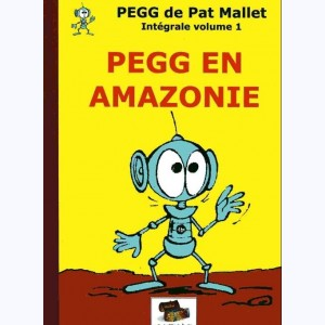 Pegg : Tome 1, Pegg en Amazonie
