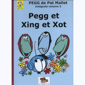 Pegg : Tome 3, Pegg et Xing et Xot