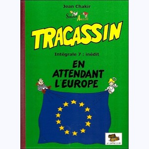 Tracassin : Tome 7, En attendant l'Europe