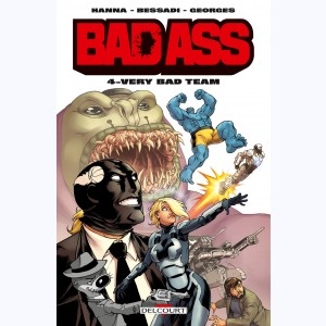 Bad Ass : Tome 4, Very Bad Team